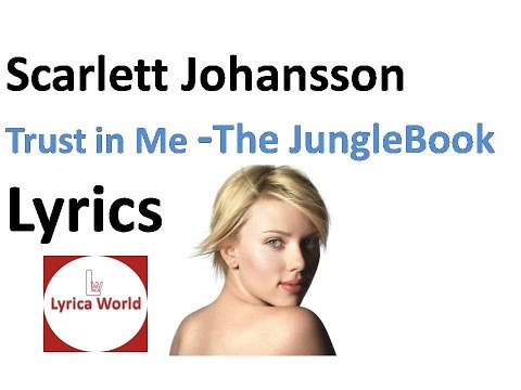Scarlett Johansson - Trust in Me (Lyrics) Video 2016 From -The Jungle Book Song