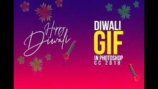 Happy Diwali 2018   Diwali GIF   Diwali Animation Tutorial in Photoshop CC