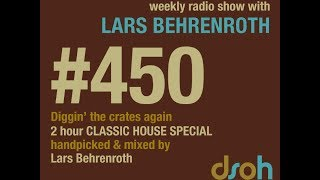 Classic House Music DJ Mix by Lars Behrenroth - Soulful Deep Jazz Chicago NYC 90s DSOH #450