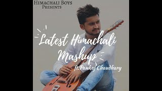 Latest Himachali Mashup l 2018 ft. Pankaj Chaudhary ll 3 In 1 ll Himachali Boys