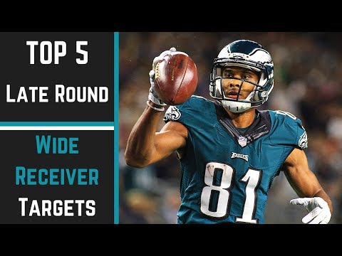 Top 5 Late Round WR's - 2017 Fantasy Football