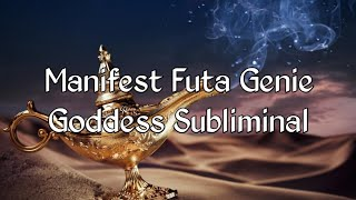 Manifest A Futanari Genie Goddess Subliminal (Silent)