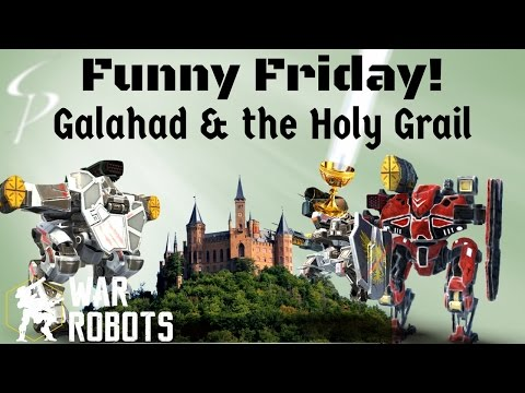 War Robots- FUNNY FRIDAY!!! Galahad & The Holy Grail - Gareth, Galahad, Lancelot