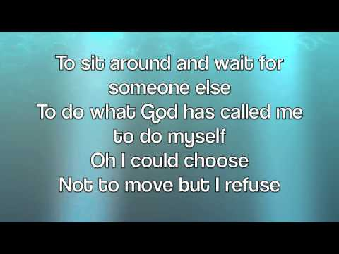 Josh Wilson - I Refuse (with lyrics)