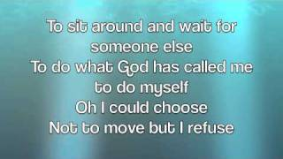 Josh Wilson - I Refuse (with lyrics)