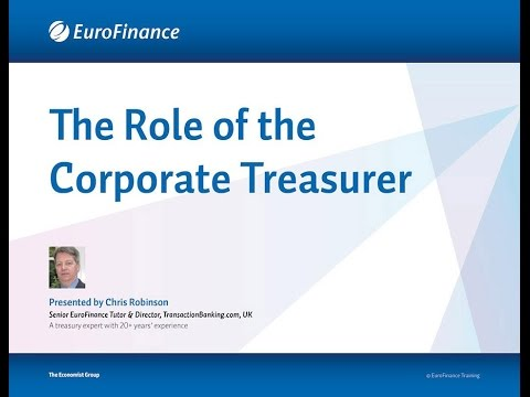EuroFinance & Chris Robinson   The Role of the Corporate Treasurer
