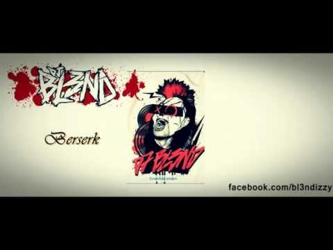 BERSERK - DJ BL3ND (Original Mix) [HD]