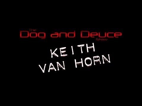 Dog and Deuce #118 - Keith Van Horn interview