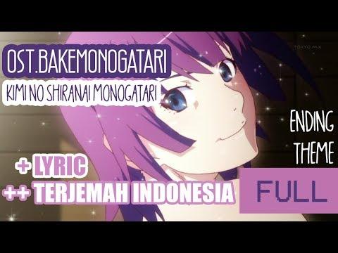OST ED Bakemonogatari Lyric & Terjemah Indonesia【KIMI NO SHIRANAI MONOGATARI】