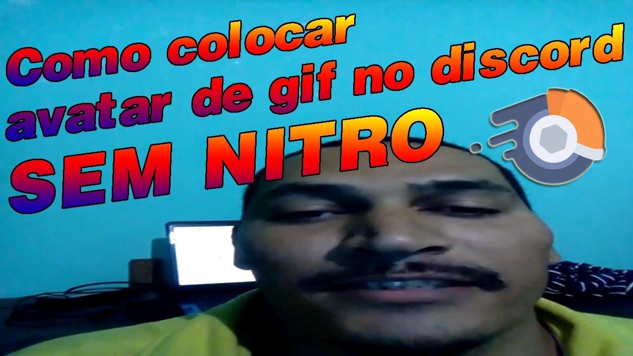 Como Por Avatar De Gif No Discord Sem Nitro Youtube