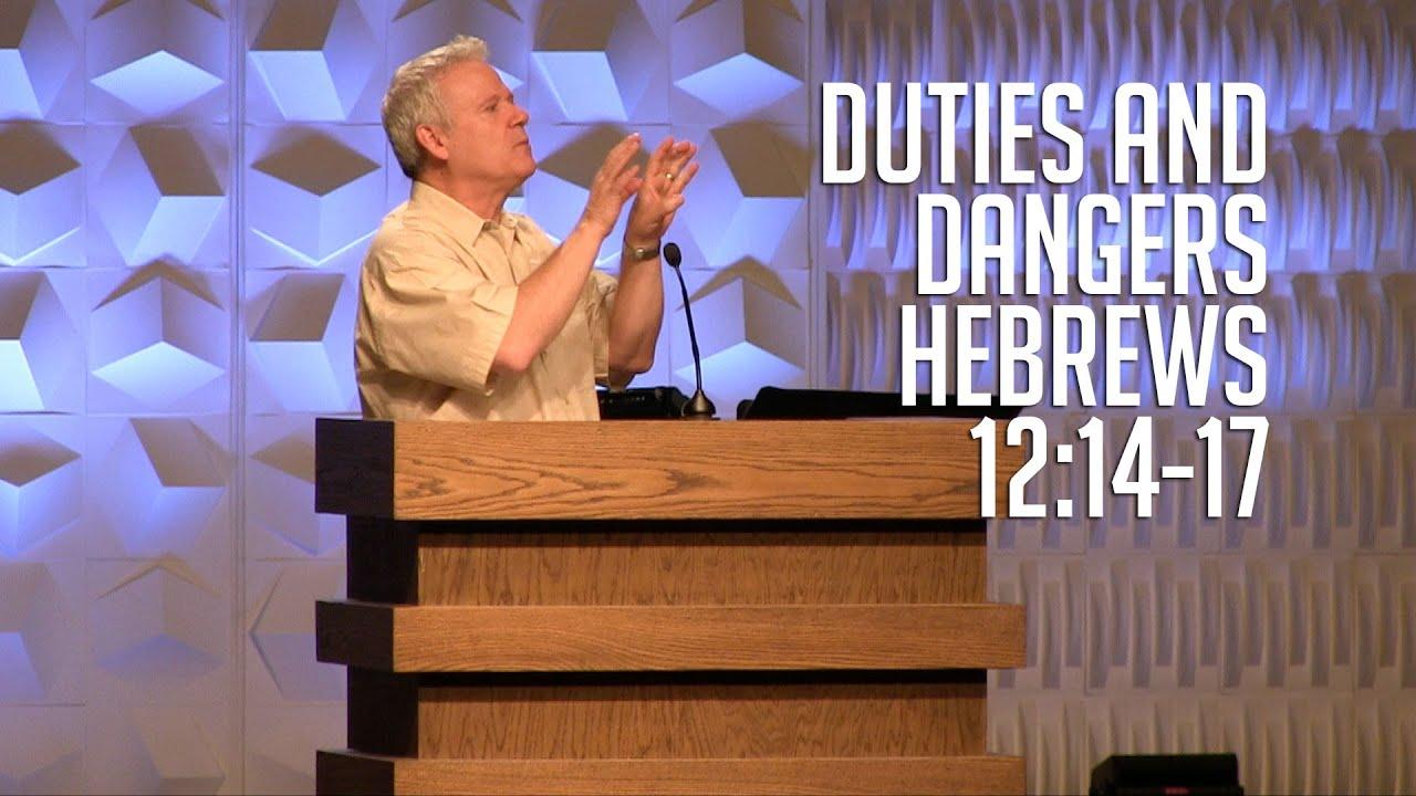 Hebrews 12:14-17, Duties and Dangers