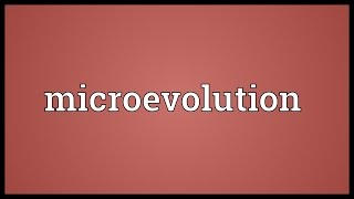Microevolution Meaning