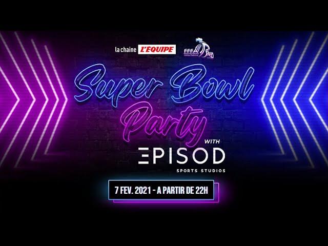 SUPERBOWL PARTY - Vivez l'avant match en LIVE de chez EPISOD avec nos invités.