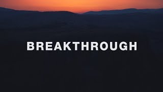 Red Rocks Worship ~ Breakthrough (Lyrics)