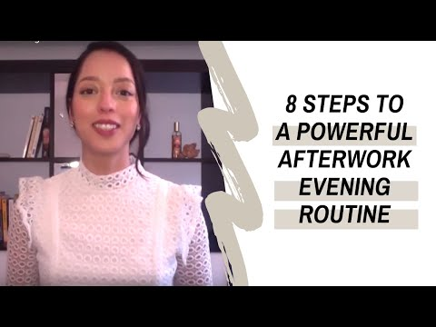 8 Steps to a powerful afterwork evening routine
