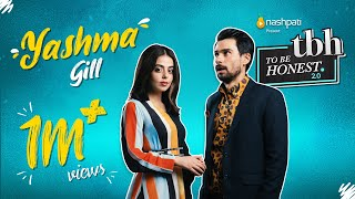 To Be Honest 2.0 | Yashma Gill | Tabish Hashmi | Full Episode | Nashpati Prime