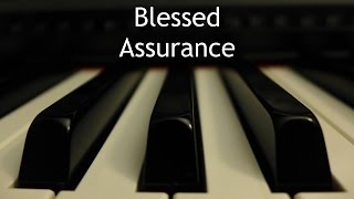 Blessed Assurance - piano instrumental hymn with lyrics