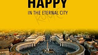 HAPPY from ROME  - OFFICIAL VIDEO from ROMA - THE ETERNAL CITY - Pharrell Williams - KeC Studios