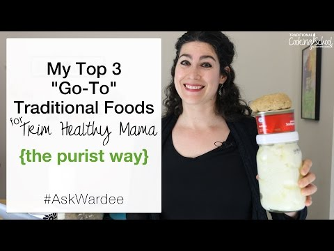 "My Top 3 ""Go-To"" Traditional Foods For Trim Healthy Mama {the purist way} 