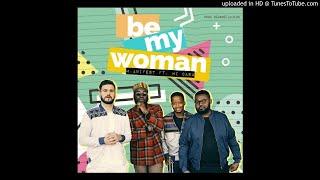 M.anifest - Be My Woman ft. Mi Casa