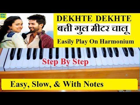 Dekhte dekhte, Batti Gul Meter Chalu, Atif Aslam, Harmonium Tutorial With Notations