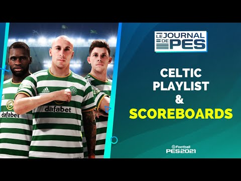 PES 2021 : Celtic, Playlist et Scoreboards