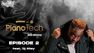 PIANO TECH 🎹 | 30 JULY 2021 I With DJ RILEY
