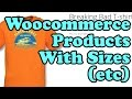 How to setup variable products with Sizes etc on Woocommerce