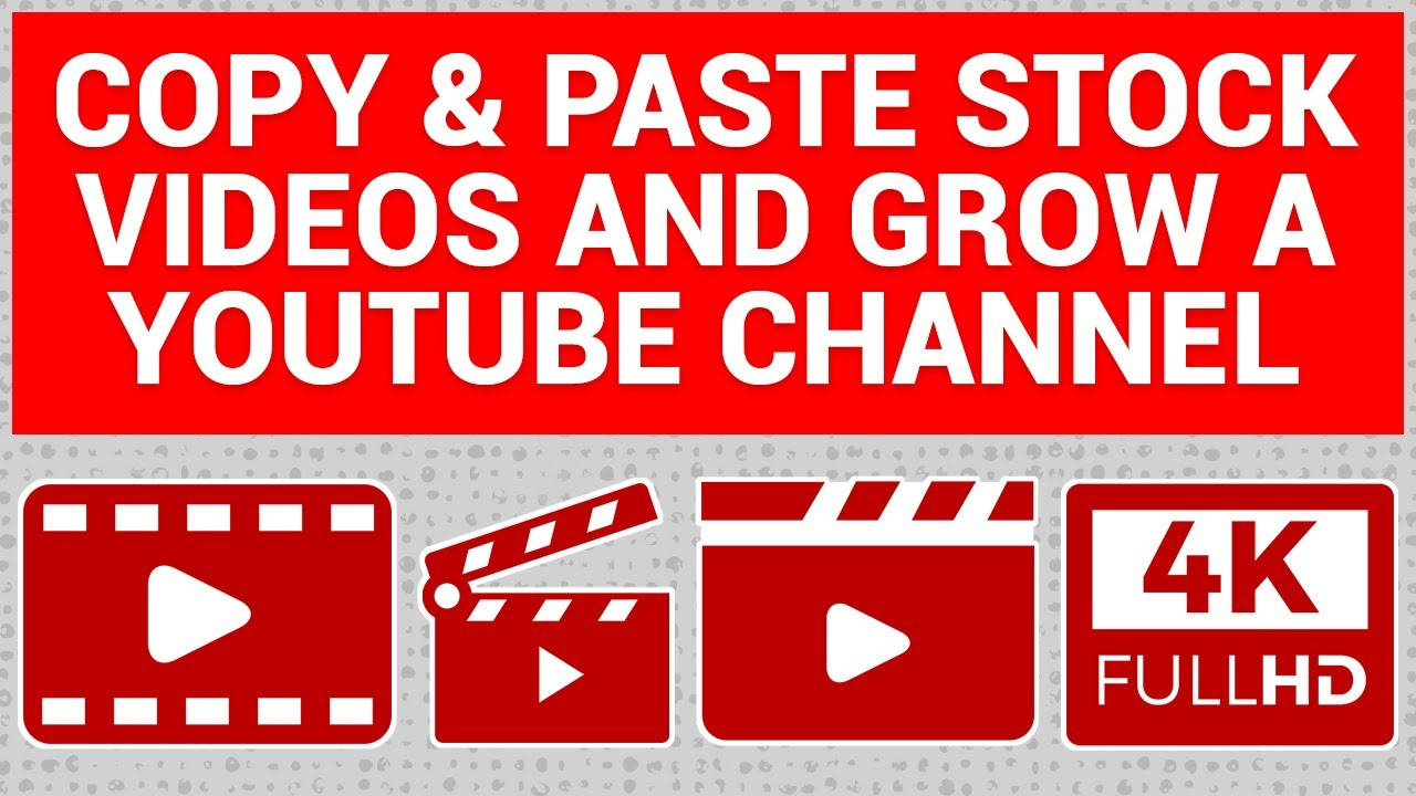 How to COPY & PASTE Stock Videos And Grow A YouTube ...