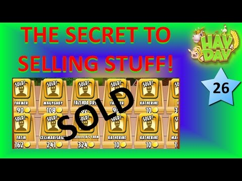 HAY DAY - THE SECRET TO SELLING STUFF QUICKLY! MAKING PROFIT AND QUICK COINS!