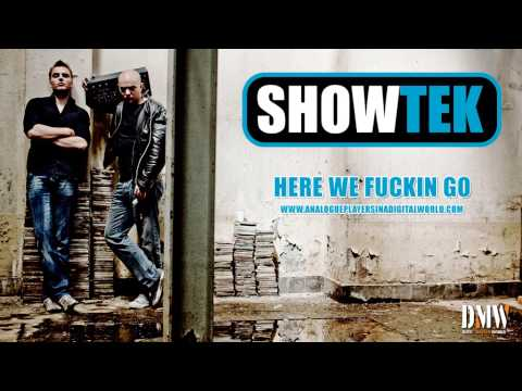 SHOWTEK - Here We Fuckin Go - Full version! ANALOGUE PLAYERS IN A DIGITAL WORLD