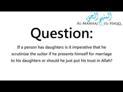 Should the guardian scrutinize the suitor or just trust in Allah? - Shaykh Saalih Al-Fawzaan