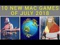 Top 10 New Mac Games of July 2018