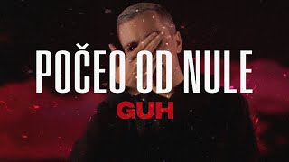 GUH - POCEO OD NULE (Official Music Video)