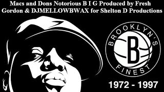 Macs and Dons   Notorious B I G Produced by Fresh Gordon/Walter Kellam for Shelton D Productions