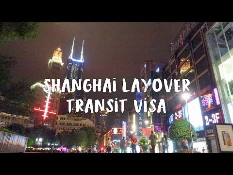 HOW TO DO A TRANSIT VISA LAYOVER IN SHANGHAI CHINA (2019)