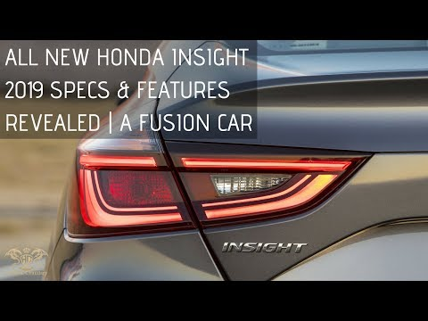 ALL NEW HONDA INSIGHT 2019 SPECS & FEATURES REVEALED | A FUSION CAR Review