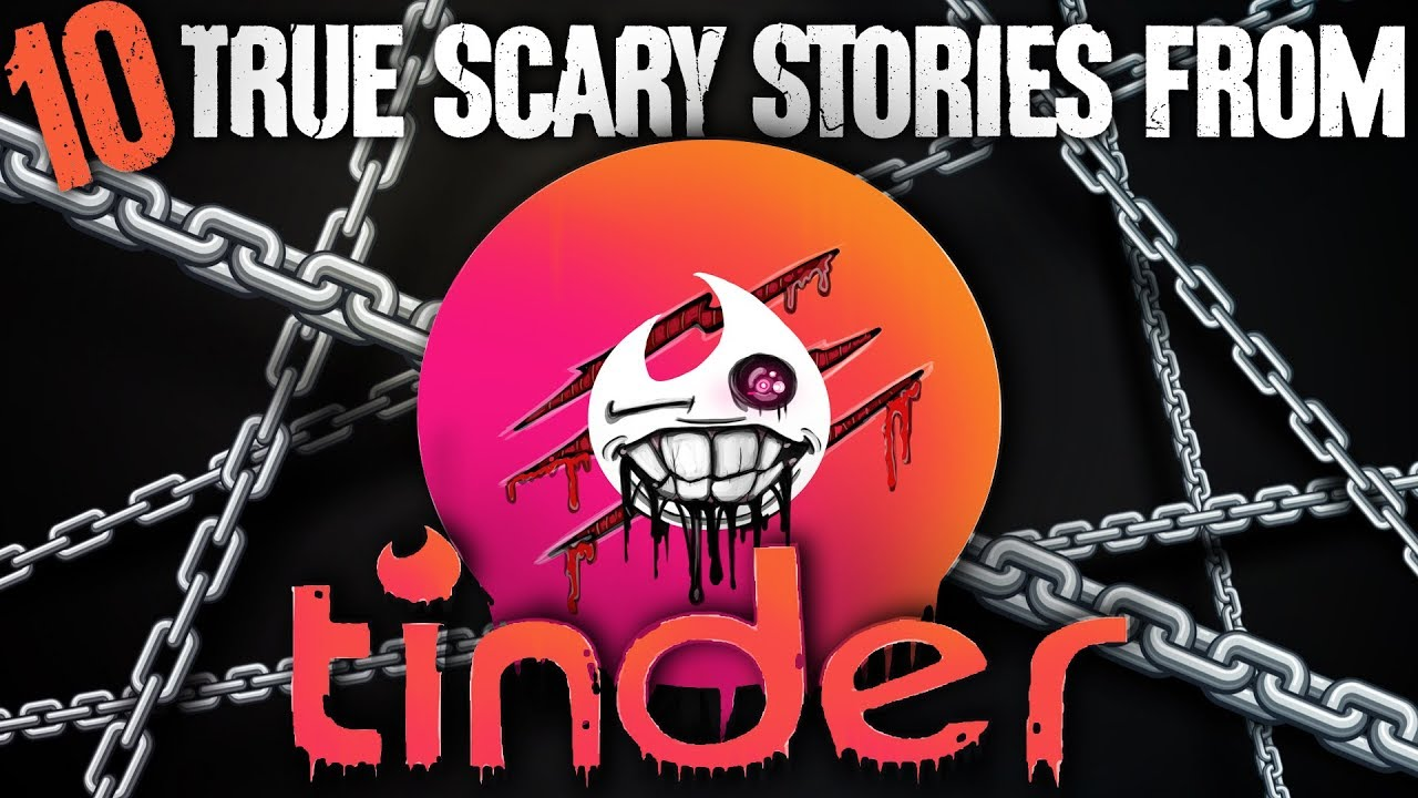 10 TRUE Scary Tinder Stories - Darkness Prevails - YouTube