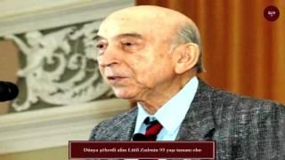 Dünya şöhrətli alim Lütfi Zadənin 95 yaşı tamam olur