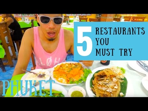 Must Eat Food in Phuket Thailand – TOP 5 Restaurants I loved
