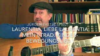 Laurentia, liebe Laurentia mein ... ( Trad. Kinder-Bewegungslied ), hier gesp, von Jürgen Fastje !