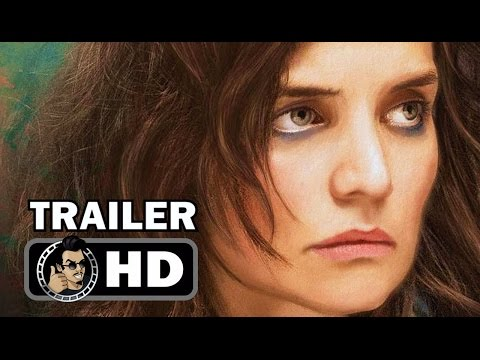 ALL WE HAD - Official Trailer (2016) Katie Holmes Drama Movie HD