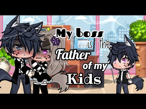 ||GLS/GLMM||My Boss is the father of my kids|| PART 2 [WHAT THE HELL]||A Gacha Life Series||