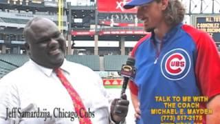 JEFF SAMARDZIJA, CHICAGO CUBS & COACH MAYDEN
