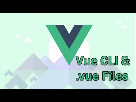 THE VUE CLI AND .VUE FILES   VueJS 2   Learning the Basics