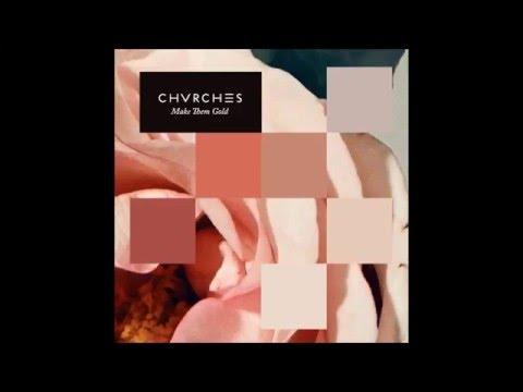 Chvrches - Make Them Gold