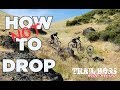 HOW TO DO DROPS ON YOUR MTB   Trail Boss Ride Review