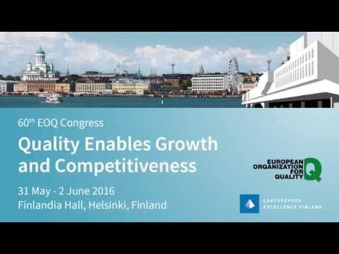 60th EOQ Congress in Helsinki - Quality Enables Growth and Competitiveness