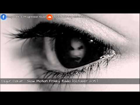 Ozgur Ozkan - Slow Motion Frisky Radio...