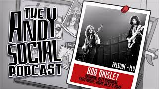 The Andy Social Podcast - EP240 - Bob Daisley (Rainbow, Ozzy Osbourne, Gary Moore and more)